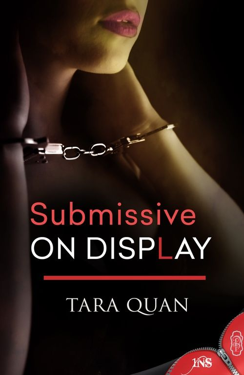 Submissive on Display by Tara Quan