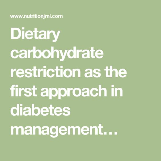 Dietary carbohydrate restriction as the first approach in diabetes management…