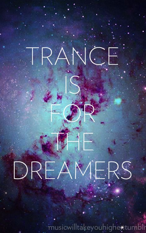trance is for the dreamers <3 #edm