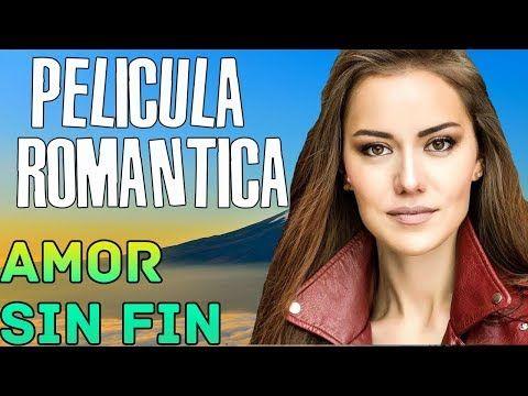 Amor Sin Fin Película Completa En Español Hd Youtube Películas Completas Peliculas Fin Amor