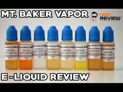 Mt Baker Vapor Review - We Try 8 of Their E-Liquid Flavors