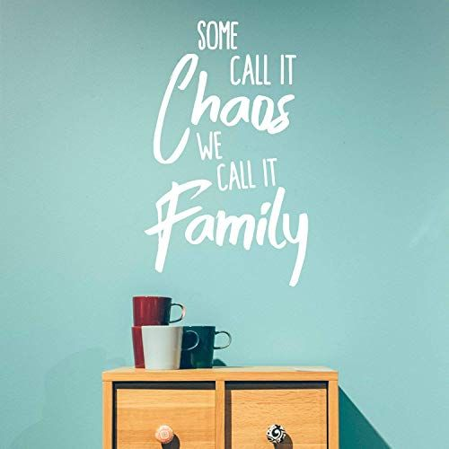 Vinyl Wall Art Decal Some Call It Chaos We Call It Fami Https Www Amazon Com Dp B07dv375w4 Ref Cm Sw Vinyl Wall Art Vinyl Wall Art Decals Adhesive Vinyl