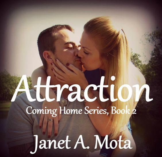 Fangirl Moments And My Two Cents @fgmamtc: Attraction by Janet A. Mota Cover Reveal #Attraction #ComingHome #JanetAMota