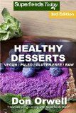 Healthy Desserts: 70+ Quick & Easy Cooking, Gluten-Free Cooking, Wheat Free Cooking, Paleo Desserts, Whole Foods Diet, Dessert & Sweets Cooking, Healthy ... loss energy-cooking for two Book 96) - http://howtomakeastorageshed.com/articles/healthy-desserts-70-quick-easy-cooking-gluten-free-cooking-wheat-free-cooking-paleo-desserts-whole-foods-diet-dessert-sweets-cooking-healthy-loss-energy-cooking-for-two-book-96/