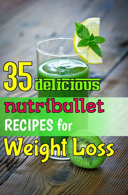 35 Delicious Nutribullet Recipes for Weight Loss ...