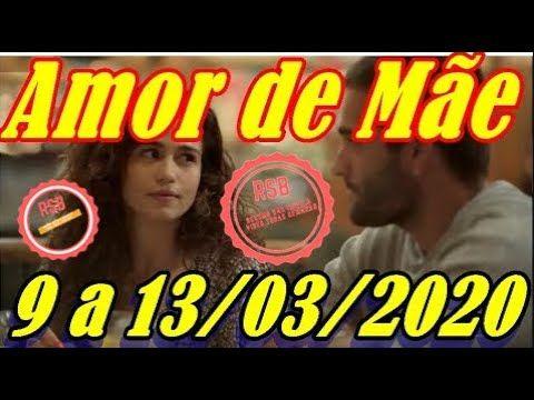 Amor De Mae Resumo De 9 A 14 03 2020 Em 2020 Amor De Mae Resumo De Novela Amor