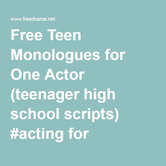 Free Monologues Teen 23