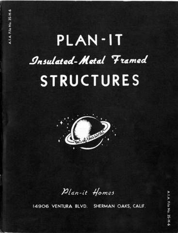 """Cover of a Plan-It Insulated-Metal Framed Structures brochure, circa 1950s. Plan-It Homes, located in Sherman Oaks, designed pre-fabricated metal framed buildings. The brochure explains Plan-It structures are: """"designed and engineered for the ultimate in fast, simple construction under all conditions, adaptability, and low maintenance . . ."""" Brochure also claims that unskilled workers could easily erect a Plan-It structure in a matter of hours. San Fernando Valley History Digital Library."""