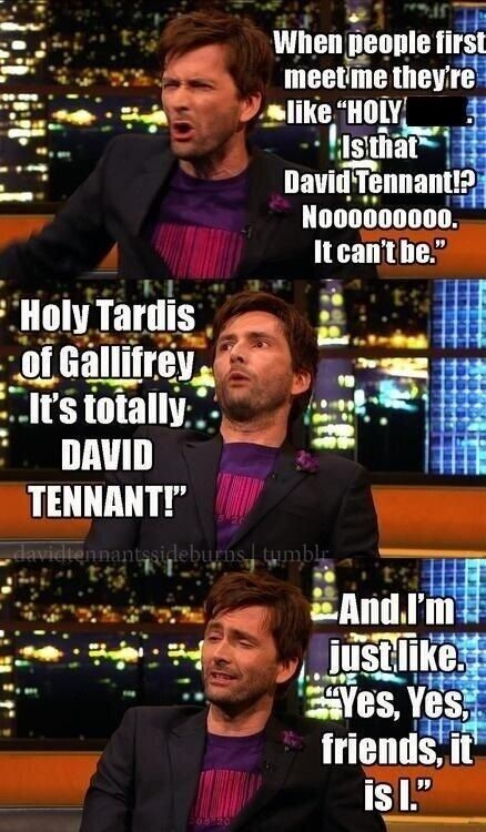 """""""Holy TARDIS of Gallifrey it's totally David Tennant!"""" That would be my reaction exactly"""