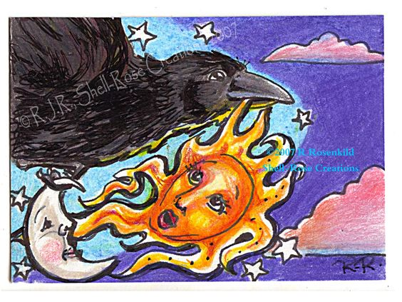 "ACEO sold on Ebay as ""shellrose"" in 2007 ""Raven Steals the Sun"""
