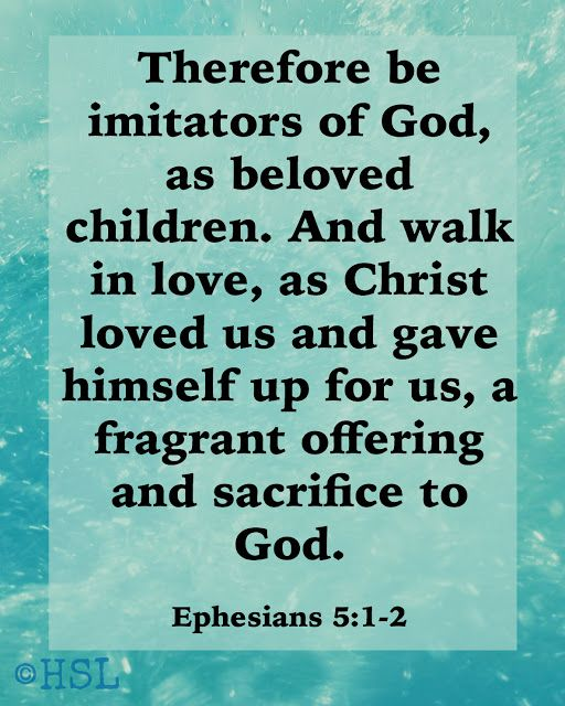 Home Sweet Life: Ephesians 5:1-2: