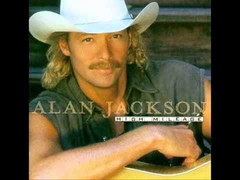 Las 7 Mejores Canciones De Alan Jackson Xd Youtube Alan