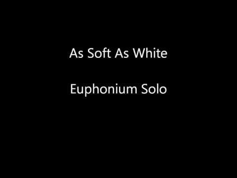 As Soft As White - Euphonium Solo