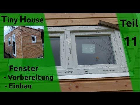 Tiny House Auf Radern Selber Bauen Doku Youtube Fenster Einbauen Fenster Gartenhaus