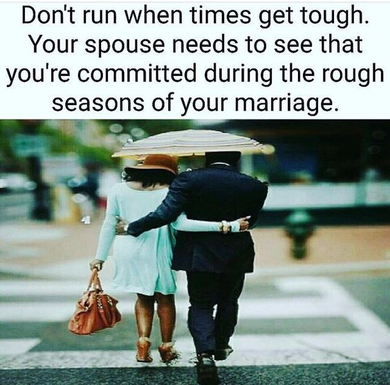 The point of marriage is commitment and selflessness, not feel good and self-centeredness.