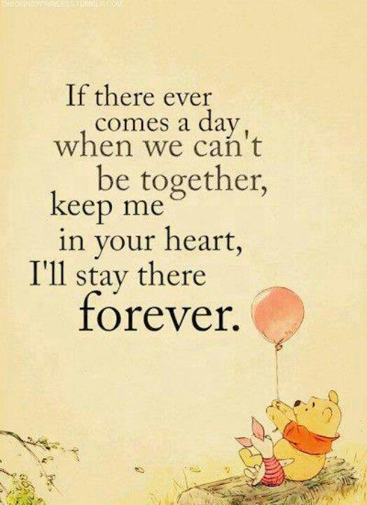 Si un jour nous devions être séparés, garde moi dans ton coeur et j'y resterai pour l'éternité.