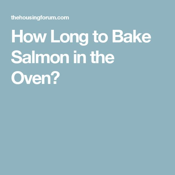 how long to bake salmon in the oven foodie pinterest