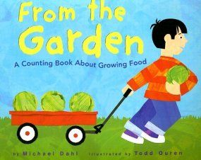 From the Garden: A Counting Book About Growing Food (Know Your Numbers): Dahl, Michael, Ouren, Todd: 9781404811164: Amazon.com: Books