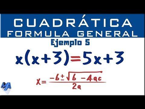 Ecuación Cuadrática Por Fórmula General Ejemplo 5 Youtube Ecuaciones Matematicas Avanzadas Matematicas Faciles