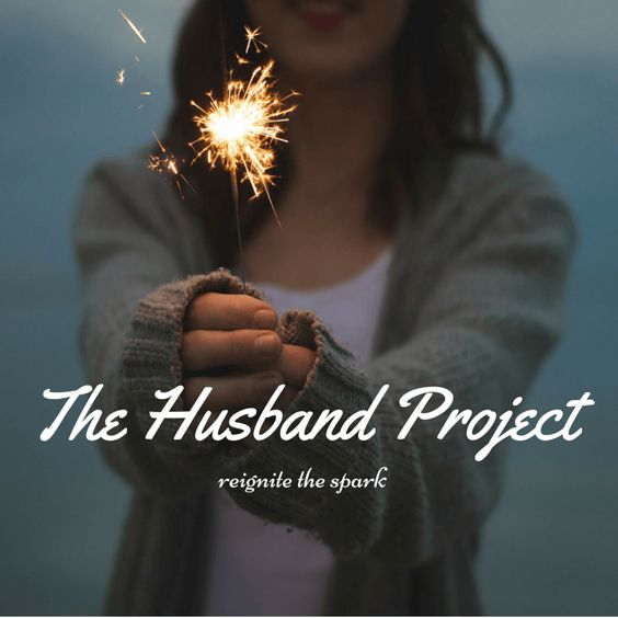 The Husband Project 21ways to honor your husband and bless your marriage.