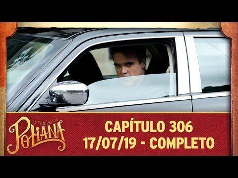 As Aventuras De Poliana Capitulo 306 17 07 19 Completo