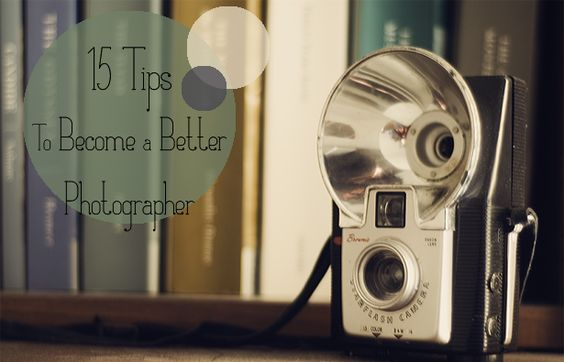 Going to try photography this year too!  15 Tips To Become a Better Photographer, for beginners and experts