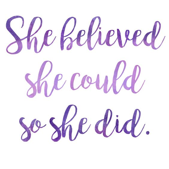 she believed she could, so she did!