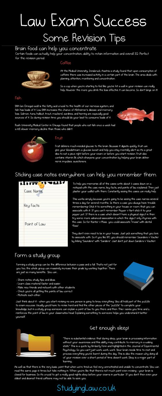 These tips are useful for anyone studying for an exam, not just for law school entrance exams.  They include revision techniques, foods you should eat and sleeping patterns.