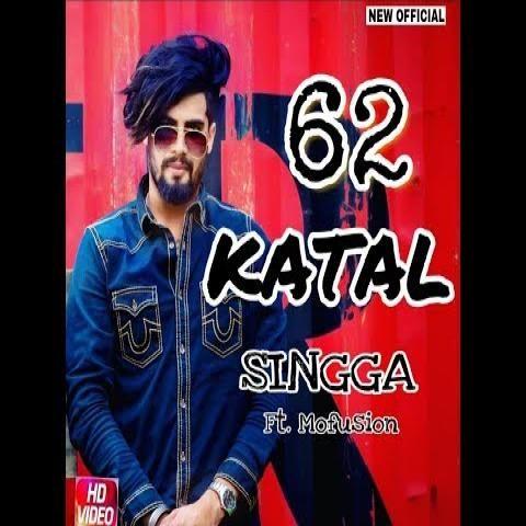 62 Katal By Singga Album Mp3 Song Download Mp3mad Jugnifm Djpunjab Mp3 Song Download Songs Mp3 Song