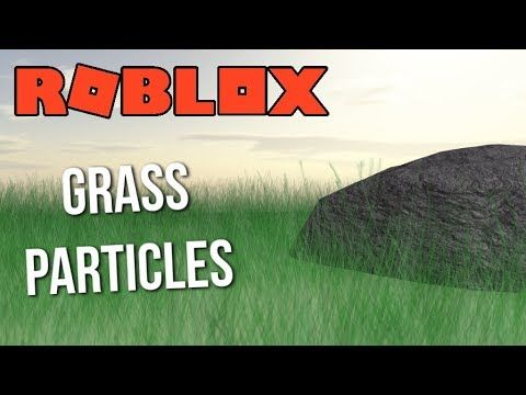 Roblox Tutorial Grass Particles Youtube Roblox Particles