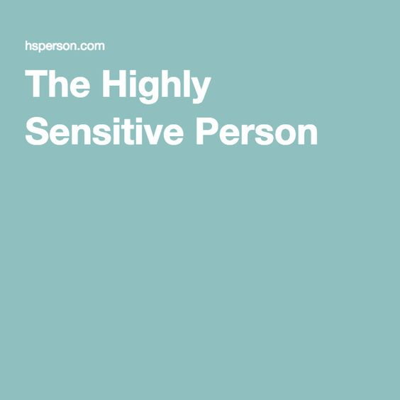 The Highly Sensitive Person –