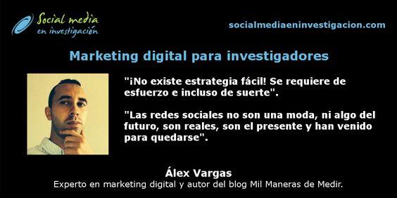 Charlando con Álex Vargas sobre #MarketingDigital para investigadores.