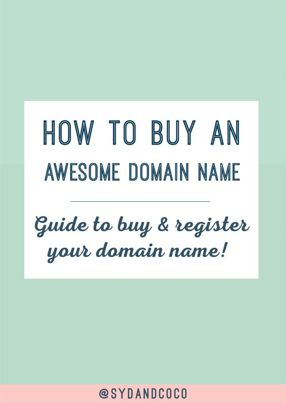 How to Buy an Awesome Domain Name for your Blog (Step-by-Step Tutorial). Click on the link to read the blog post. https://sydandcoco.com/stepbystep-guide-how-to-register-your-domain-name/?utm_campaign=coschedule&utm_source=pinterest&utm_medium=Syd%20and%20Coco&utm_content=What%20You%20Should%20Know%20About%20Buying%20A%20Domain%20Name%20%28How%20to%20Tutorial%29