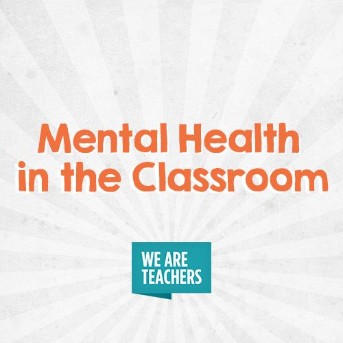 Pin On Mental Health In The Classroom