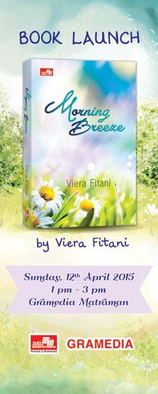 Hadirilah Book Launch novel MORNING BREEZE karya Viera Fitani hari Minggu, 12 April 2015 pk. 13.00-15.00 WIB di TB. Gramedia Matraman Jakarta!  Sinopsis: http://ow.ly/KqGV5   #EventBuku
