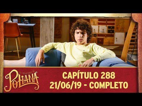As Aventuras De Poliana Capitulo 288 21 06 19 Completo