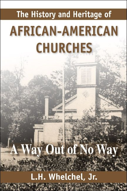 The History and Heritage of AFRICAN-AMERICAN CHURCHES: A ...