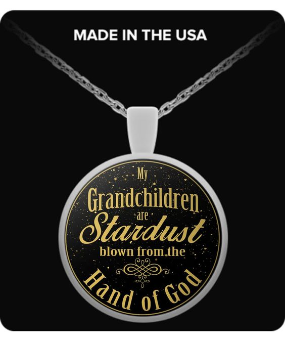 GRANDCHILDREN ARE GIFTS FROM GOD grandchildrenarestardust
