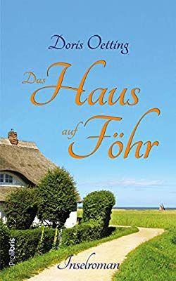 Das Haus Auf Fohr Inselroman Bucher Bucher Romane Romane