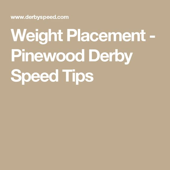 Weight Placement - Pinewood Derby Speed Tips