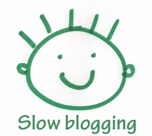 Slow Blogging.