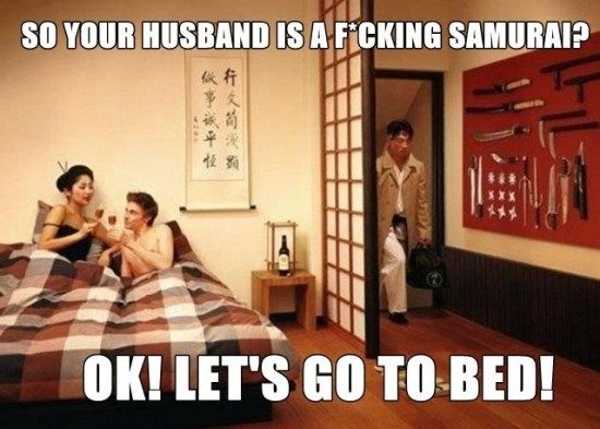 Funny Meme About Husband : So your husband is a fucking samurai meme funny pictures & funny