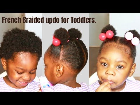 Quick Easy French Braided Updo Toddler Hairstyle For Black Kids With Natural Hair Youtube In 2020 Black Kids Hairstyles Toddler Hair Toddler Braided Hairstyles