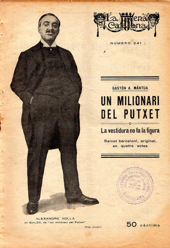Un milionari del Putxet o La vestidura no fa la figura - Gaston A. Màntua - LA ESCENA CATALANA nº 241 - 29.10.1927