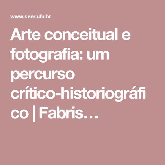 Arte conceitual e fotografia: um percurso crítico-historiográfico | Fabris…