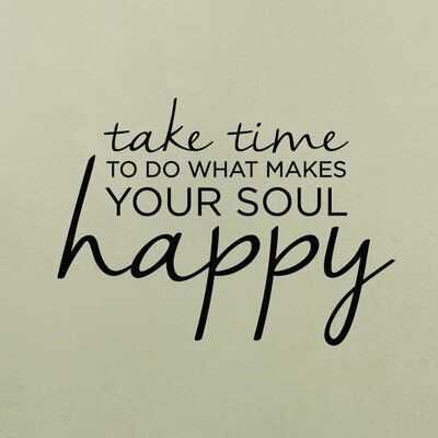 Wallums Wall Decor Take Time To Do What Makes Your Soul Happy