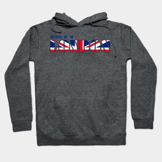 Rather Be In London Hoodie