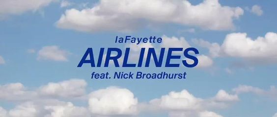 laFayette - AIRLINES - feat. Nick Broadhurst