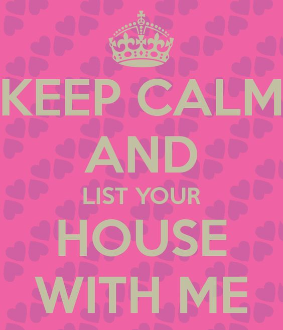 KEEP CALM AND LIST YOUR HOUSE WITH ME, LINDA FLANNERY, BOISE REAL ESTATE AGENT, KELLER WILLIAMS BOISE 208-918-6991 #lindaflannery #realestateagent #boiseidaho