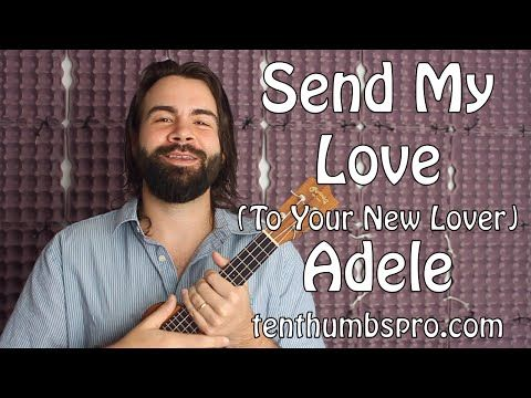 Send My Love (To Your New Lover) - Adele - Ukulele Tutorial - Two chord song - YouTube